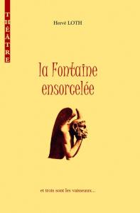 La Fontaine ensorcelée - Hervé Loth