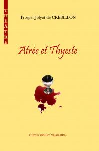 Atrée et Thyeste - Crébillon Père